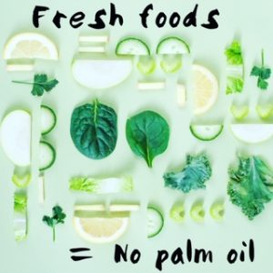 fresh foods don't contain palm oil